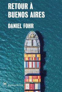 couverture de Retour à Buenos Aires, écrit par Daniel Fohr et paru en 2018 aux éditions Slatkine & Cie