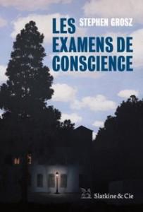 Couverture LES EXAMENS DE CONSCIENCE Stephen GROSZ