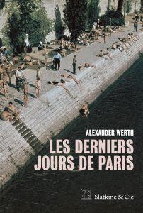 couverture de Les Derniers Jours de Paris de Alexander Werth, aux éditions Slatkine & Cie