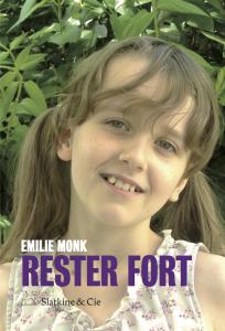 couverture du livre Rester Fort publié en 2017 aux éditions Slatkine & Cie. L'image est une photo de Émilie que sa soeur avait prise.