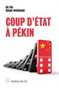 couverture de Coup d'état à Pékin de Ho PIN et Huang WENGUANG aux éditions Slatkine & Cie