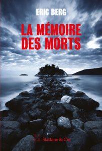 couverture du roman de Eric Berg, La mémoire des morts, publié aux éditions Slatkine & Cie en 2017