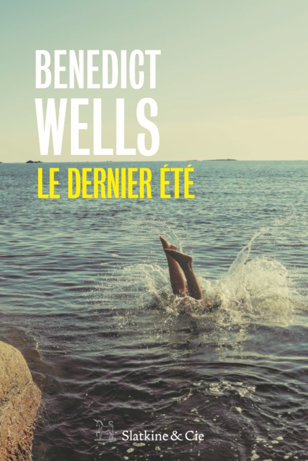 couverture du roman de Benedict Wells, Le Dernier été, paru en 2018 aux éditions Slatkine & Cie
