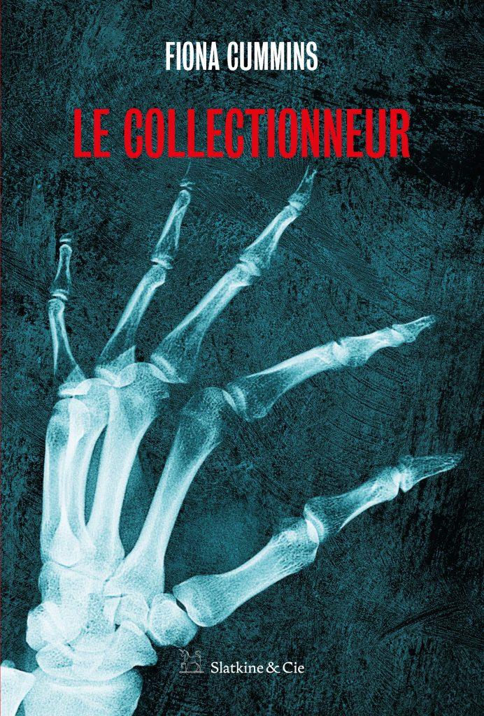 couverture du livre de Fiona Cummins, Le Collectionneur, édité en France par les éditions Slatkine & Cie