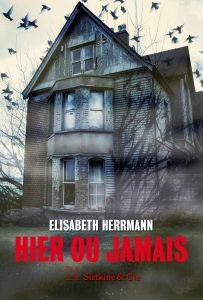 couverture de Hier ou Jamais, un roman écrit par Elisabeth Herrmann et édité par Slatkine & Cie